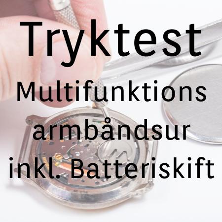 Tryktest af multifunktions armbåndsur inkl. batteri 398,- Gælder kun i vores fysiske butik
